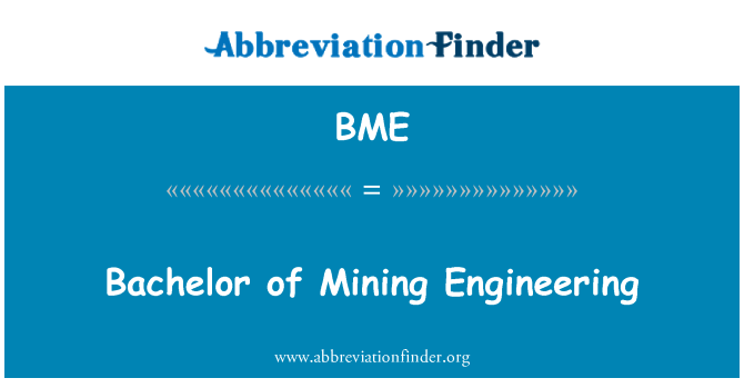 BME: Bachelor of Mining Engineering