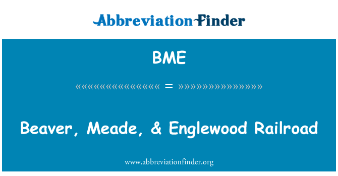 BME: Beaver, Meade, & Englewood Railroad