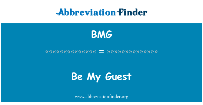BMG: Be My Guest