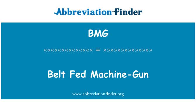 BMG: Belt Fed Machine-Gun