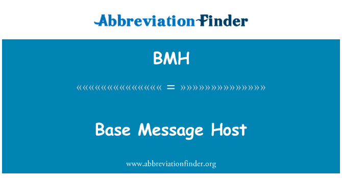BMH: Base Message Host