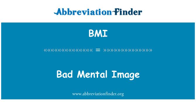 BMI: Bad Mental Image