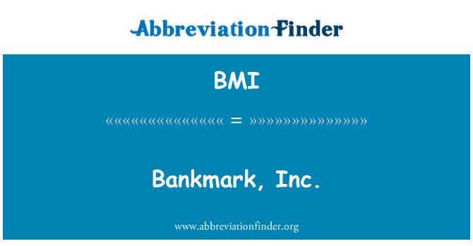 BMI: Bankmark, Inc.