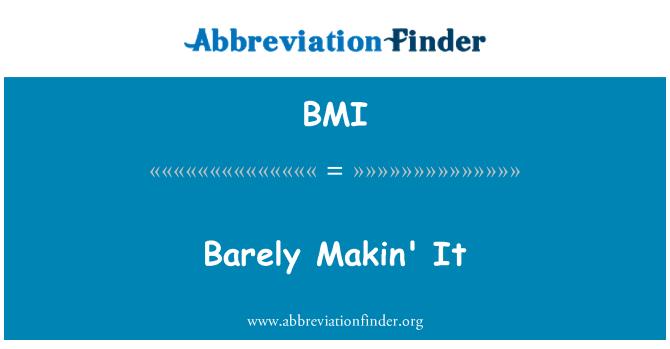 BMI: Barely Makin' It