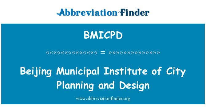 BMICPD: Beijing Municipal Institute of City Planning and Design