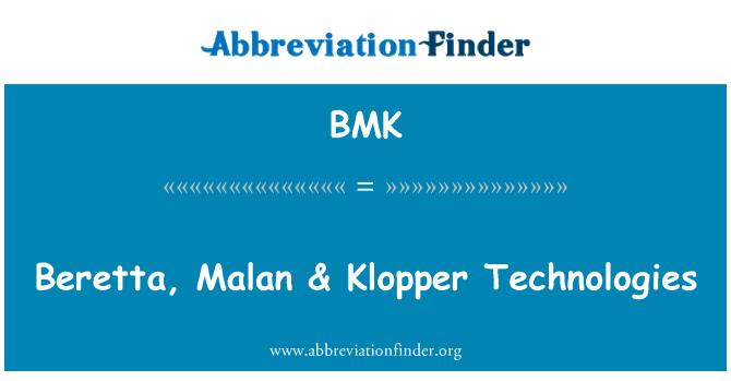 BMK: Beretta, Malan & Klopper Technologies