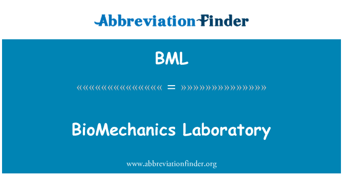 BML: BioMechanics Laboratory