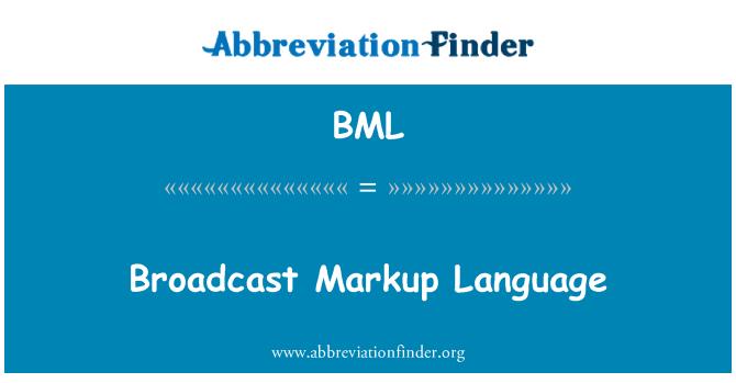 BML: Broadcast Markup Language