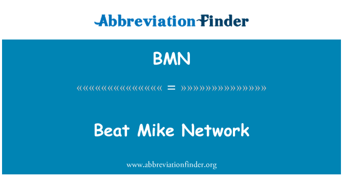 BMN: Beat Mike Network