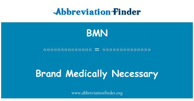 BMN: Brand Medically Necessary