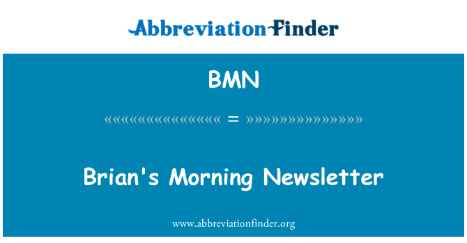 BMN: Brian's Morning Newsletter
