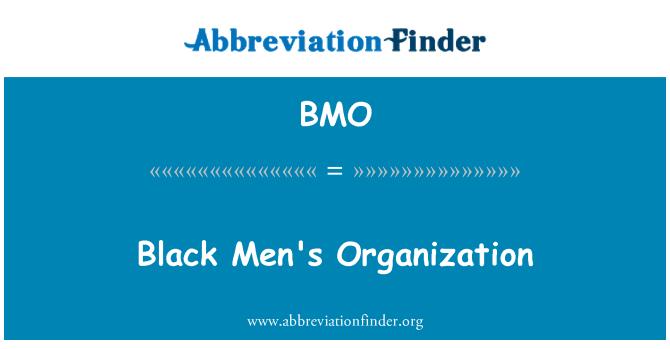 BMO: Black Men's Organization