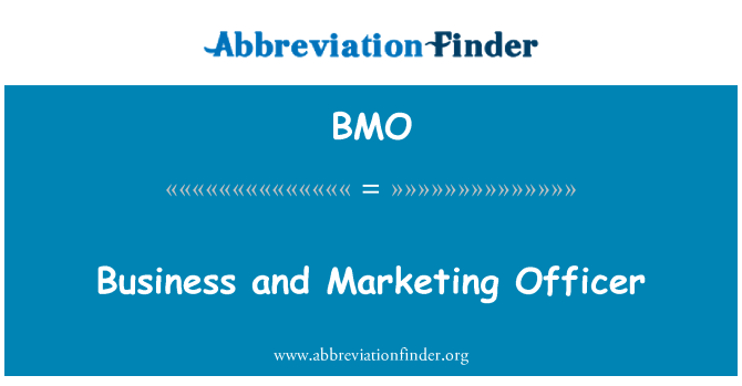 BMO: Business and Marketing Officer