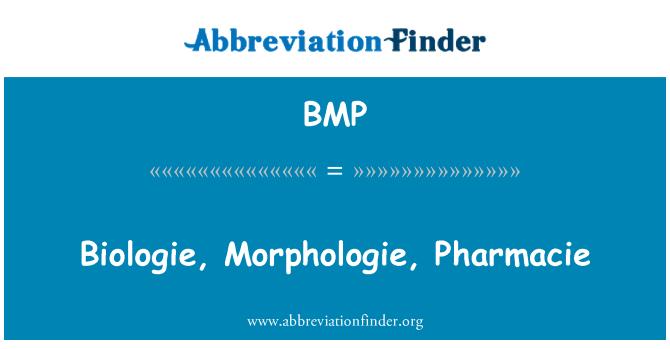 BMP: Biologie, Morphologie, Pharmacie
