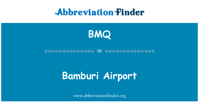 BMQ: Bamburi Airport