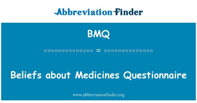 BMQ: Beliefs about Medicines Questionnaire