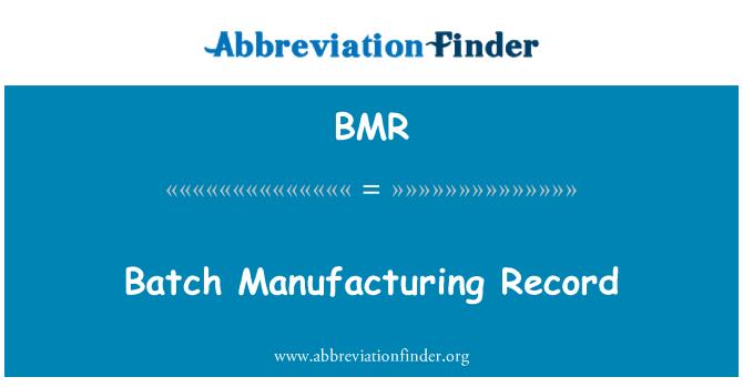 BMR: Batch Manufacturing Record