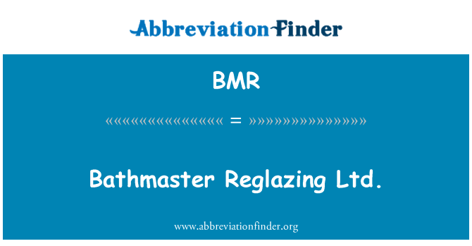 BMR: Bathmaster Reglazing Ltd.
