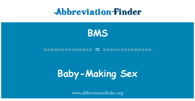 BMS: Baby-Making Sex