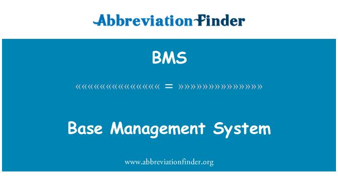 BMS: Base Management System