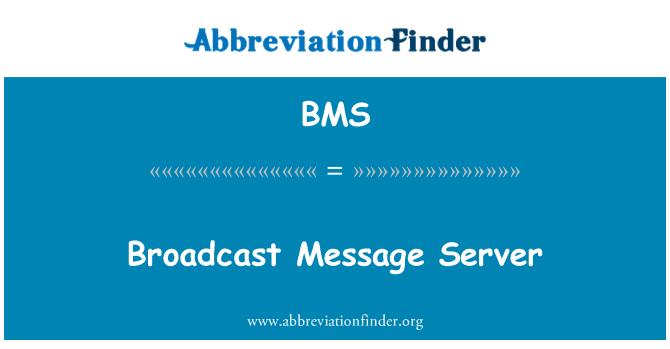 BMS: Broadcast Message Server