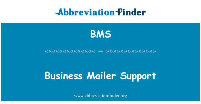 BMS: Business Mailer Support
