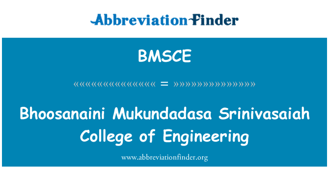BMSCE: Bhoosanaini Mukundadasa Srinivasaiah College of Engineering