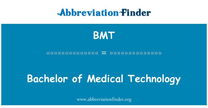 BMT: Bachelor of Medical Technology