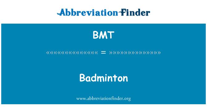 BMT: Badminton