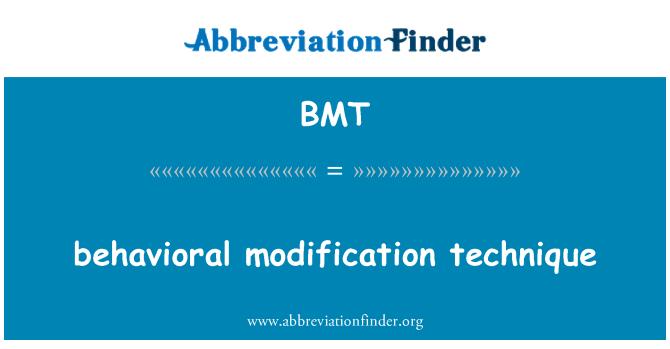 BMT: behavioral modification technique