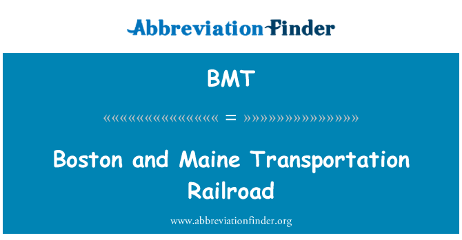 BMT: Boston and Maine Transportation Railroad