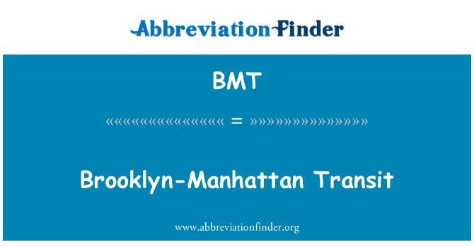 BMT: Brooklyn-Manhattan Transit