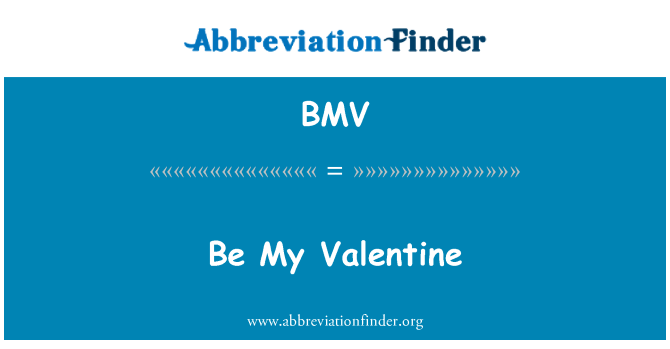 BMV: Be My Valentine