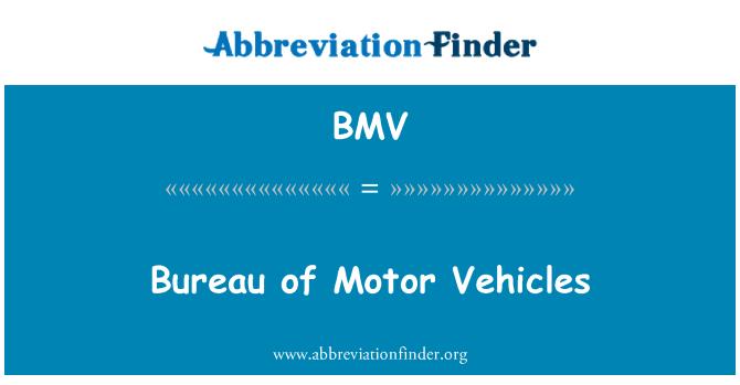 BMV: Bureau of Motor Vehicles