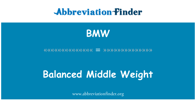 BMW: Balanced Middle Weight
