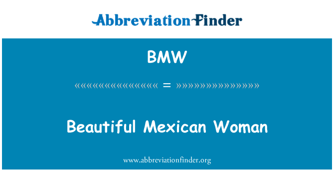 BMW: Beautiful Mexican Woman