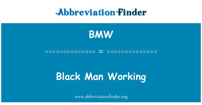 BMW: Black Man Working