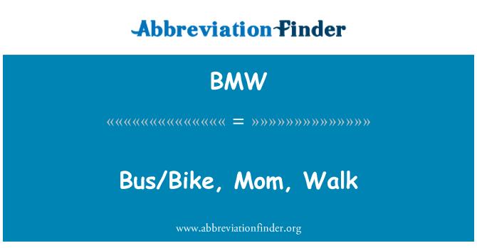 BMW: Bus/Bike, Mom, Walk