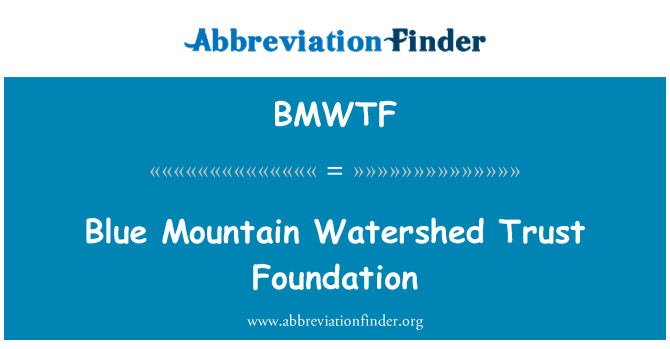 BMWTF: Blue Mountain Watershed Trust Foundation