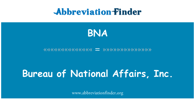 BNA: Bureau of National Affairs, Inc.