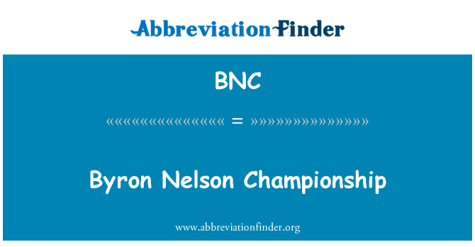 BNC: Byron Nelson Championship