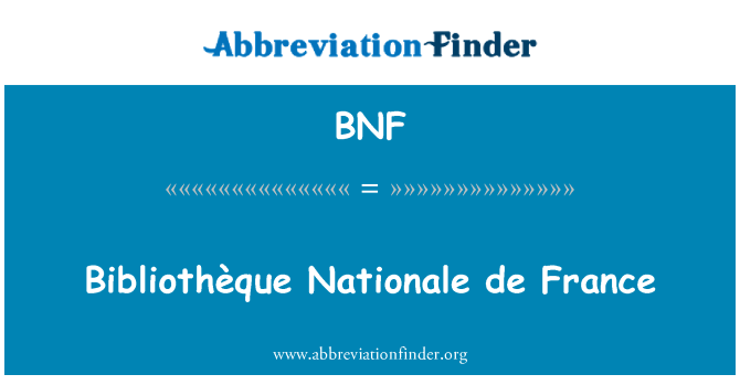 BNF: Bibliothèque Nationale de France