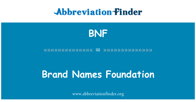 BNF: Brand Names Foundation