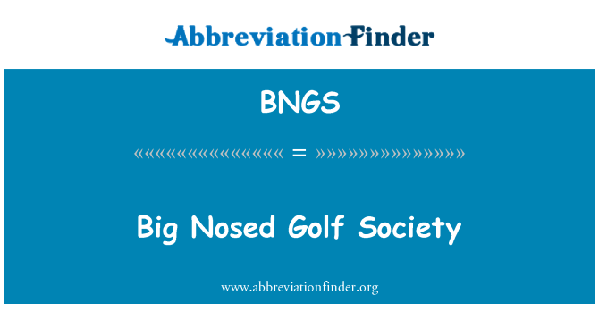 BNGS: Big Nosed Golf Society