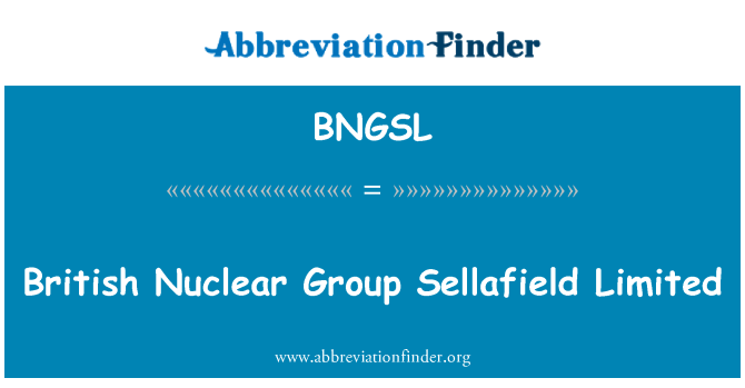 BNGSL: British Nuclear Group Sellafield Limited