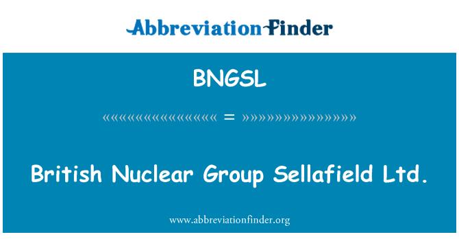 BNGSL: British Nuclear Group Sellafield Ltd.
