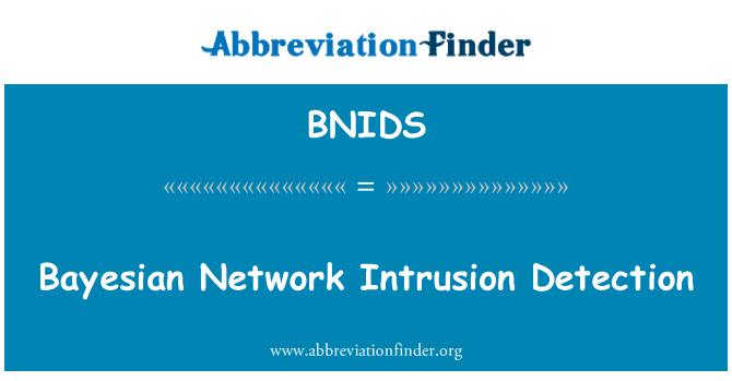 BNIDS: Bayesian Network Intrusion Detection
