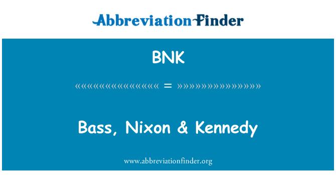 BNK: Bass, Nixon & Kennedy
