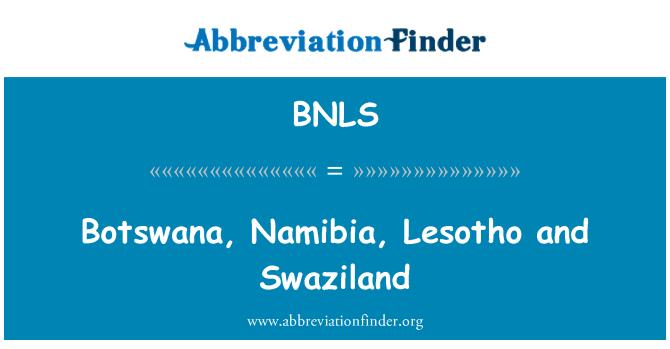 BNLS: Botswana, Namibia, Lesotho and Swaziland