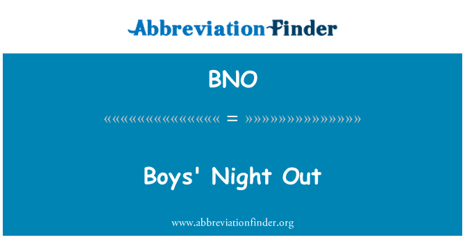 BNO: Boys' Night Out